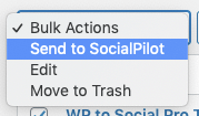 WordPress to SocialPilot Pro: Bulk Publish: Bulk Actions